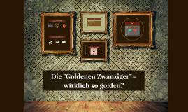Die goldenen Zwanziger - wirklich so golden?