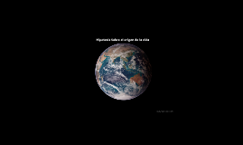 Hipotesis sobre el origen de la vida