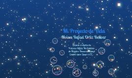 Copy of Mi proyecto de vida moises ortiz
