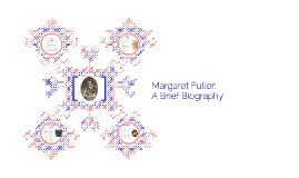 Margaret Fuller:  A Brief Biography