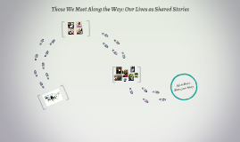 Those We Meet Along the Way: Our Lives as Shared Stories
