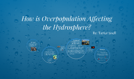 How Does Overpopulation Effect the Hydrosphere?
