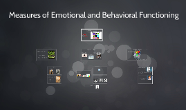 Measures of Emotional and Behavioral Functioning