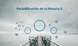 Periodificación de la Historia II