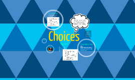 Presentation on Choices by 12k