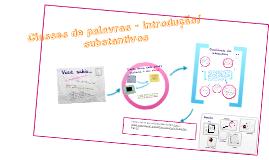 Copy of Classes de palavras - introdução, substantivo e adjetivo