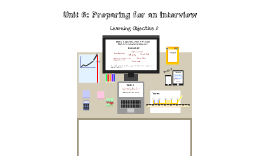 Unit 6: Preparing for an Interview - Learning objective 2