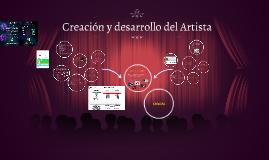 Creación y desarrollo del Artista
