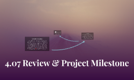 4.07 Review & Project Milestone