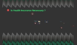 Is Health Insurance necessary ?