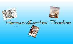 Cortes Timeline