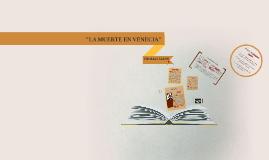 """Copy of THOMAS MANN: """"LA MUERTE EN VENECIA"""