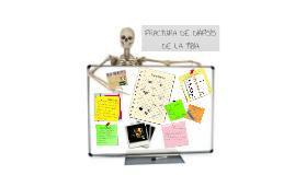 Copy of FRACTURA DE DIAFISIS DE LA TIBIA