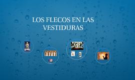 LOS FLECOS EN LAS VESTIDURAS