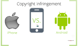Android Vs. Apple: Copyright