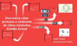 Descinesia ciliar primaria o sindrome de cilios inmoviles