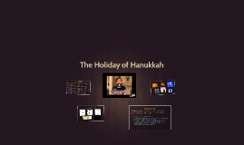 The Holiday of Hanukkah