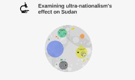 Examining ultranationalism effect on Sudan