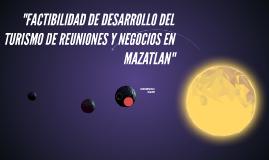 FACTIBILIDAD DE DESARROLLO DEL TURISMO DE REUNIONES Y NEGOCI
