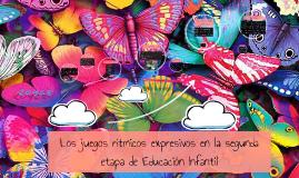 Copy of El juego expresivo en la segunda etapa de Educación Infantil