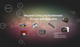 Beyond Crime and Punishment: Prisons and Inequality