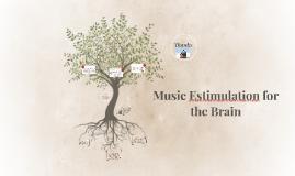 Copy of Music Estimulation for the Brain