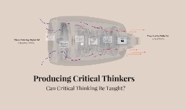 Producing Critical Thinkers