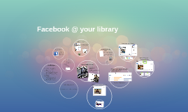 Facebook @ your library