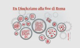 Da Diocleziano alla fine di Roma