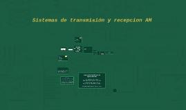 Sistemas de transmision y recepcion AM