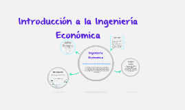Copy of CAPITULO 1. Introducción a la ingeniería económica.
