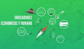 INDICADORES ECONOMICOS Y HUMANO