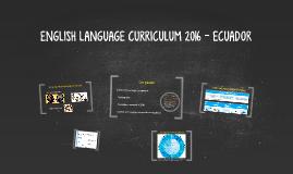 ENGLISH LANGUAGE CURRICULUM 2016 - ECUADOR