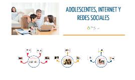 ADOLESCENTES, INTERNET Y REDES SOCIALES