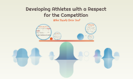 Developing Athletes with a Respect for the Competition