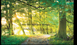 Into The Aphasia Woods