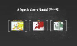 Copy of A Segunda Guerra Mundial (1939-1945)
