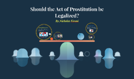 Should the Act of Prostitution be Legalized?