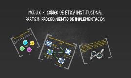 Copy of MÓDULO 4. CÓDIGO DE ÉTICA Y VALORES INSTITUCIONALES