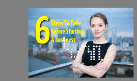 Copy of 6 Steps To Take Before Starting A Business