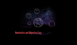 Copy of Nominative and Objective Case