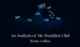 Copy of An Analysis of The Breakfast Club