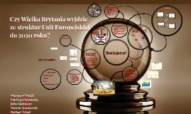 Czy Wielka Brytnia wyjdzie z Unii Europejskiej do 2020 roku?