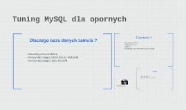 Tuning MySQL dla opornych