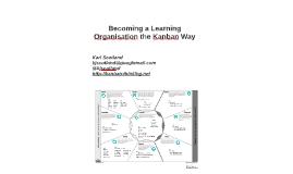 Becoming a Learning Organisation the Kanban Way