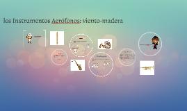 Copy of los Instrumentos Aerófonos: viento-madera