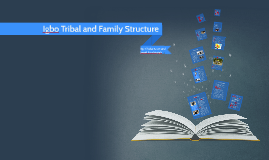 Copy of Copy of Igbo Tribal and Family Structure