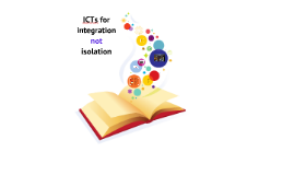Integrated ICT not isolated