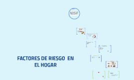 Copy of ANALISIS DE FACTORES DE RIESGO  EN EL HOGAR