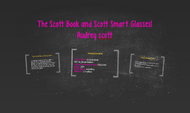 The Scott Book and Scott Smart Glasses!
